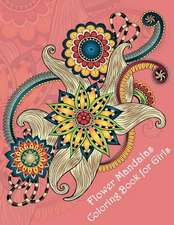 Flower Mandalas Coloring Book for Girls