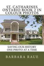 St. Catharines Ontario Book 2 in Colour Photos