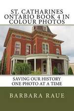St. Catharines Ontario Book 4 in Colour Photos
