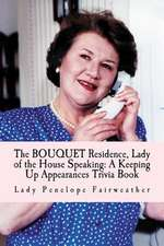 Bouquet Residence, Lady of the House Speaking