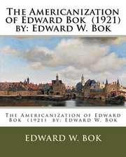 The Americanization of Edward BOK (1921) by