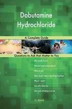 Dobutamine Hydrochloride; A Complete Guide
