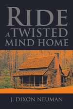Ride a Twisted Mind Home