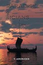 Paradise, Atlantis, the Ark and Phoenicians