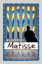 Murdering Matisse