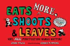 Eats More, Shoots & Leaves: Why, All Punctuation Marks Matter!