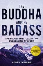 The Buddha and the Badas: The secret spiritual art of succeeding at work