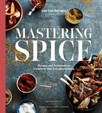 Mastering Flavor: Spices and Techniques to Transform Your Everyday Cooking