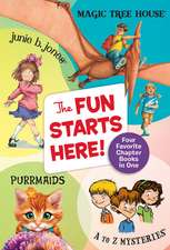 The Fun Starts Here!: Four Favorite Chapter Books in One