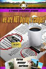 We Are Not Buying a Camper!