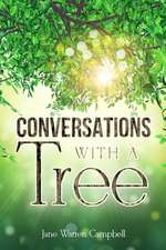 Conversations with a Tree