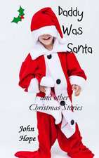 Daddy Was Santa and Other Christmas Stories