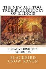 The New All-Too-True-Blue History of Illinois