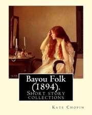 Bayou Folk (1894). by