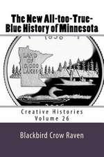The New All-Too-True-Blue History of Minnesota