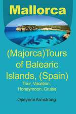 Mallorca (Majorca)Tours of Balearic Islands, (Spain)