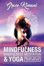 Mindfulness, Mindfulness Meditation & Yoga