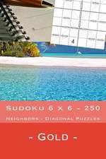 Sudoku 6 X 6 - 250 Neighbors - Diagonal Puzzles - Gold