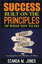 Success Built on the Principles of What Not to Do