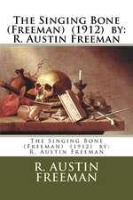 The Singing Bone (Freeman) (1912) by