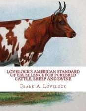 Lovelock's American Standard of Excellence for Purebred Cattle, Sheep and Swine