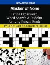 Master of None Trivia Crossword Word Search & Sudoku Activity Puzzle Book