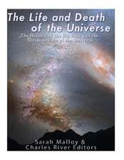 The Life and Death of the Universe