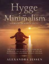 Hygge and Minimalism (2 Manuscripts in 1)