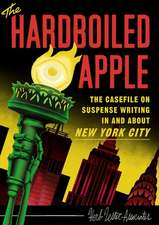 The Hardboiled Apple: The Casefile on Suspense Writing in and about New York City
