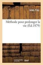 Methode Pour Prolonger La Vie