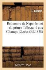 Rencontre de Napoleon Et Du Prince Talleyrand Aux Champs-Elysees