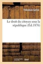 Le Droit Du Citoyen Sous La Republique