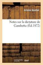 Notes Sur La Dictature de Gambetta