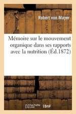 Memoire Sur Le Mouvement Organique Dans Ses Rapports Avec La Nutrition