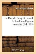 Le Duc de Berry Et Louvel, La Fin D'Une Legende Mantaise