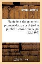 Plantations D'Alignement, Promenades, Parcs Et Jardins Publics
