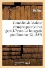 Comedies de Moliere Arrangees Pour Jeunes Gens, Par A. Chaillot. L'Avare