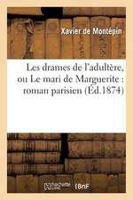 Les Drames de L'Adultere, Ou Le Mari de Marguerite