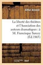 La Liberte Des Theatres Et L'Association Des Auteurs Dramatiques