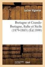 Bretagne Et Grande-Bretagne, Italie Et Sicile (1879-1883)