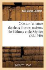 Ode Sur L'Alliance Des Deux Illustres Maisons de Bethune Et de Seguier
