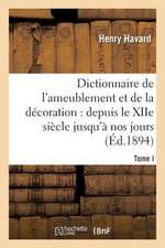 Dictionnaire de L'Ameublement Et de La Decoration.Tome I, A-C