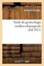 Traite de Gynecologie Medico-Chirurgicale
