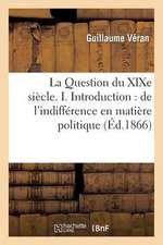 La Question Du Xixe Siecle. I. Introduction