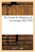 Du Comte de Mirabeau, de Ses Ouvrages