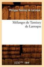 Melanges de Tamizey de Larroque