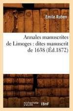 Annales Manuscrites de Limoges:  Dites Manuscrit de 1638 (Ed.1872)