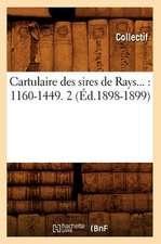 Cartulaire Des Sires de Rays:  1160-1449. Tome 2 (Ed.1898-1899)