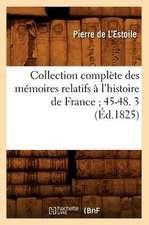 Collection Complete Des Memoires Relatifs A L'Histoire de France; 45-48. 3 (Ed.1825)