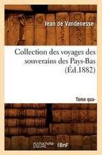 Collection Des Voyages Des Souverains Des Pays-Bas. Tome Quatrieme (Ed.1882)